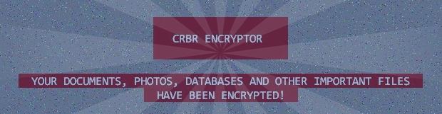 CRBR Encryptor: 刪除和解密新的 勒索 病毒